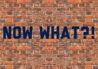 now-what?